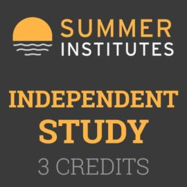 Summer Institutes - Independent Study 3 Credits