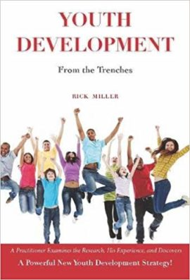 Youth Development from the Trenches - Rick Miller